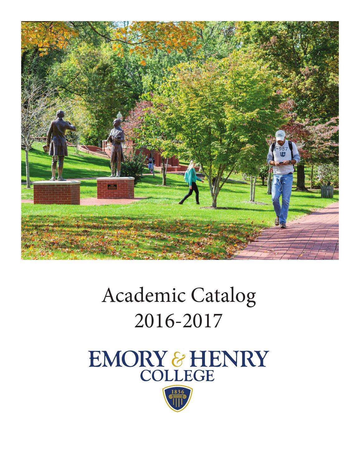 2016 - 2017 Emory & Henry College Academic Course Catalog by ...