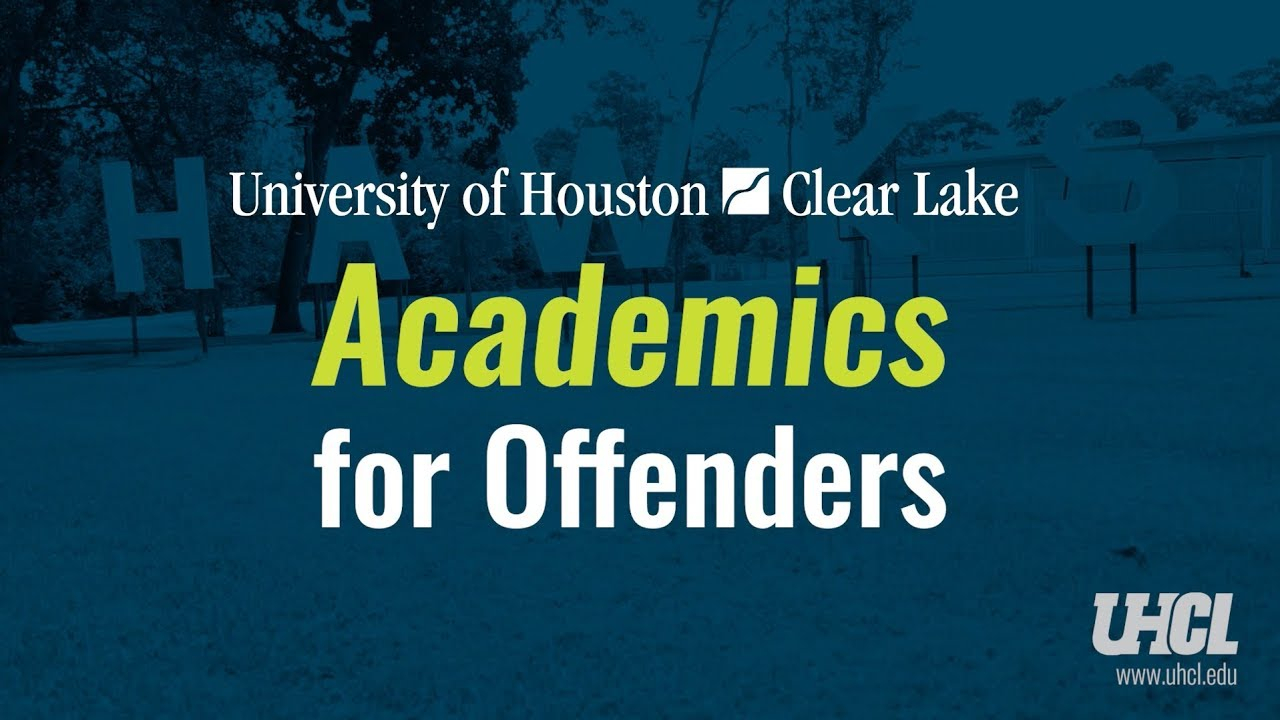 Academics For Offenders | University of Houston-Clear Lake